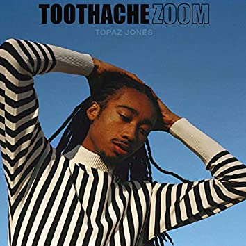Toothache / Zoom