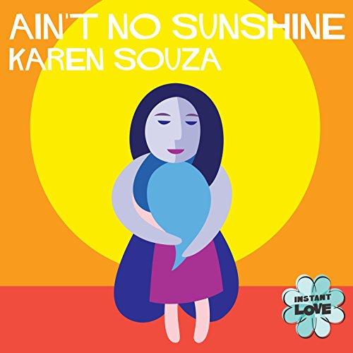 Ain't No Sunshine (Instant Love)