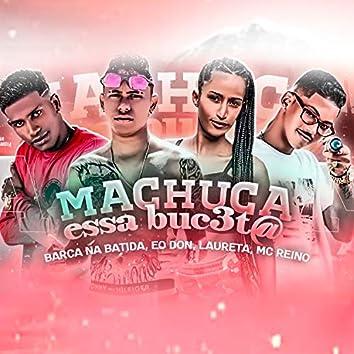 Machuca Essa Buceta (feat. Mc Laureta) (Brega Funk)