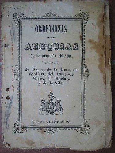 ORDENANZAS DE LAS ACEQUIAS DE LA VEGA DE JATIVA TITULADAS DE RANES,...