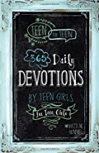 Download Book Teen to Teen: 365 Daily Devotions by Teen Girls for Teen Girls PDF
