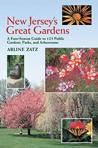Zatz, A: New Jersey`s Great Gardens: A Four-Season Guide to: A Guide for All Seasons