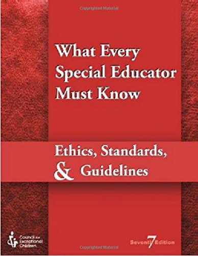 Compare Textbook Prices for What Every Special Educator Must Know : Professional Ethics & Standards 7 Edition ISBN 9780865865044 by Council for Exceptional Children
