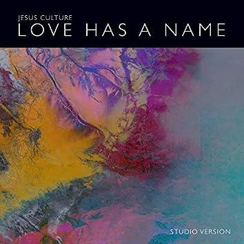 Love Has A Name (Studio Version)