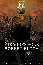 Etranges Eons de Robert Bloch