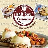 From Kau Kau to Cuisine: An Island Cookbook, Then and Now