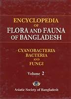 Encyclopedia of Flora and Fauna of Bangladesh, Volume 2: Cyanobacteria, Bacteria and Fungi