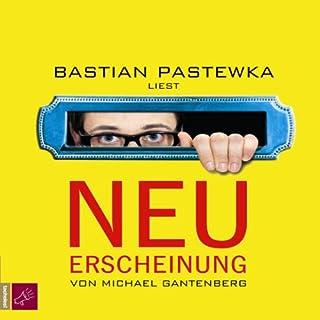 Neu-Erscheinung                   Autor:                                                                                                                                 Michael Gantenberg                               Sprecher:                                                                                                                                 Bastian Pastewka                      Spieldauer: 4 Std. und 35 Min.     113 Bewertungen     Gesamt 4,1