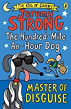 The Hundred-Mile-an-Hour Dog: Master of Disguise [Paperback] [Jun 01, 2016]