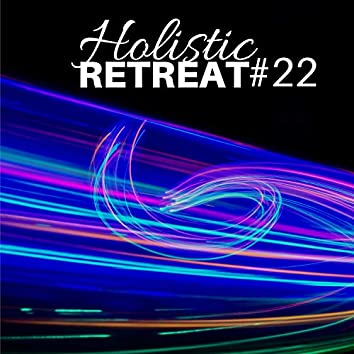 Holistic Retreat #22 - New Age Relaxing Music