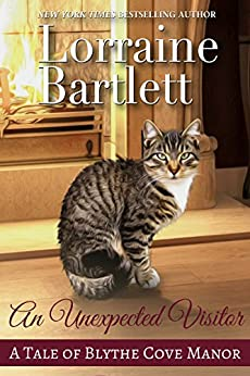 An Unexpected Visitor (A Tale From Blythe Cove Manor Book 3) by [Lorraine Bartlett]
