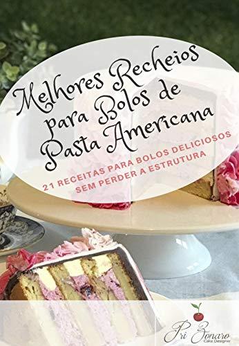 Melhores Recheios para Bolos de Pasta Americana (Portuguese Edition)