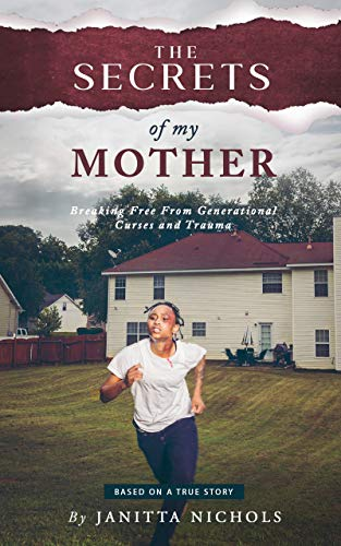 The Secrets of My Mother: Breaking Free From Generational Curses and Trauma