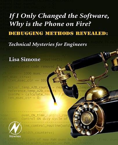 If I Only Changed the Software, Why is the Phone on Fire?: Embedded Debugging Methods Revealed: Tech