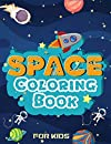 Space Coloring Book: Astronauts, Planets, Space Ships and Outer Space for Kids Ages 4-8 with Top Quality Image