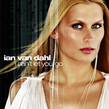 I Can't Let You Go (Remixes)