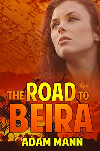Book: The Road to Beira by Adam Mann