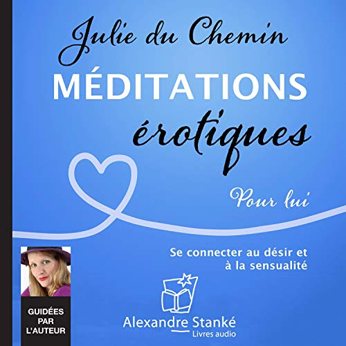 Méditations érotiques     Pour lui              Written by:                                                                                                                                 Julie Du Chemin                               Narrated by:                                                                                                                                 Julie Du Chemin                      Length: 1 hr and 15 mins     Not rated yet     Overall 0.0