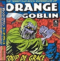 Coup De Grace by Orange Goblin (2004-07-20)