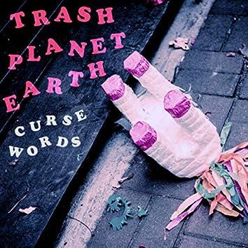 Trash Planet Earth