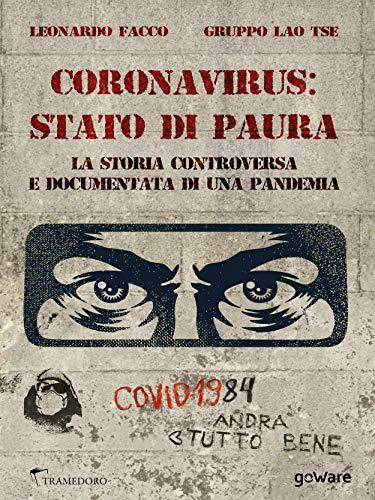 Coronavirus: stato di paura. La storia controversa e documentata di una pandemia
