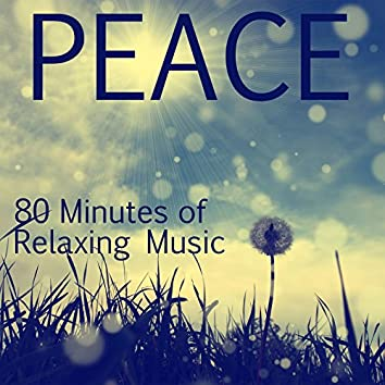 Peace: 80 Minutes of Relaxing Music for Massage and Therapeutic Relaxation