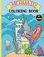 Mermaid Coloring Book: For Kids 4-8, Cute, Unique Coloring Pages featuring Beautiful Mermaids and Sea Creatures