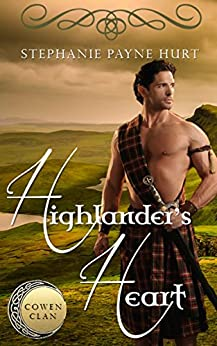 Highlander's Heart (Cowen Clan Series Book 1) by [Stephanie Hurt]