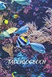Tauchlogbuch: Scuba Taucher Logbuch, Tauchtagebuch, Log Buch für Taucher, Tauchbuch mit 120 Seiten...