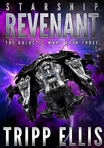 Starship Revenant (The Galactic Wars Book 3) (English Edition)