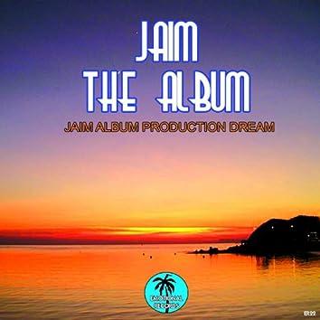 Jaim the Album (Jaim Album Production Dream)