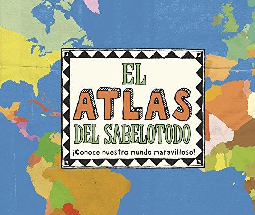 El atlas del sabelotodo: ¡Conoce nuestro mundo maravilloso! (Imaginarium Circulo - Libros (CAST))