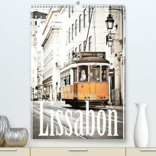 Einblicke von Lissabon (Premium, hochwertiger DIN A2 Wandkalender 2021, Kunstdruck in Hochglanz)