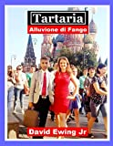 Tartaria - Alluvione di Fango: Libro 1