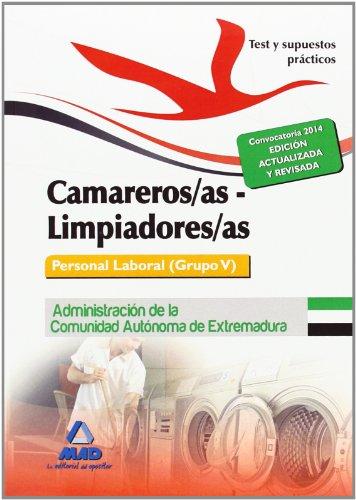 Camareros/as-Limpiadores/as. Personal Laboral (Grupo V) de la Administración de la Comunidad Autónoma de Extremadura.Test y Supuestos Prácticos
