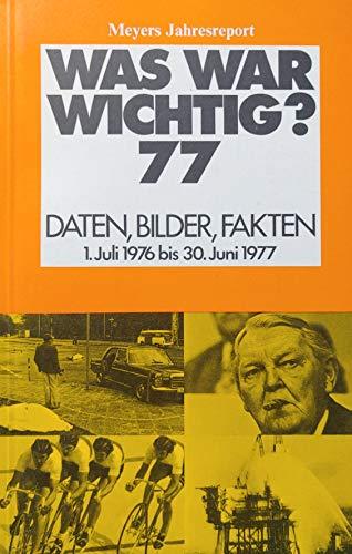 Meyers Jahreslexikon 1976/77. Was war wichtig? (1.7.1976-30.6.1977)