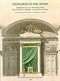 Chalgrin et son temps - Architectes et architecture de l'Ancien Régime à la Révolution