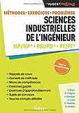 Sciences industrielles de l'ingenieur MP/MP* PSI/PSI* PT/PT* - Méthodes. Exercices. Problèmes. Sujets de concours