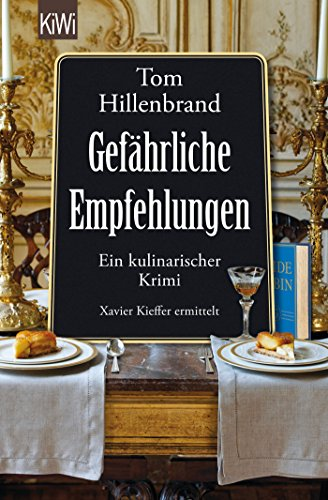 Gefährliche Empfehlungen: Ein kulinarischer Krimi. Xavier Kieffers fünfter Fall (Die Xavier-Kieffer-Krimis, Band 5)