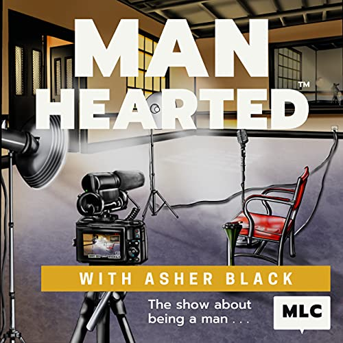 ManHearted Podcast By Asher Black cover art