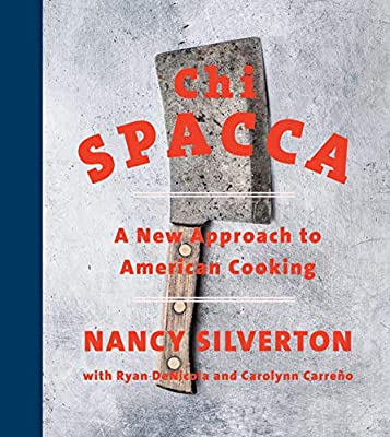 Chi Spacca: A New Approach to American Cooking from Knopf