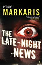 The Late-Night News by Petros Markaris (2005-08-04)