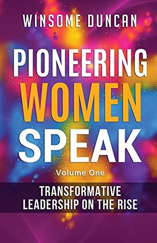 Pioneering Women Speak: Transformative Leadership on the Ris
