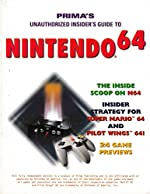 Prima's Unauthorized Insider's Guide to Nintendo 64