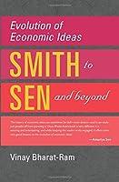 Evolution of Economic Ideas: Adam Smith to Amartya Sen and Beyond