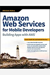 Amazon Web Services for Mobile Developers: Building Apps with AWS Kindle Edition