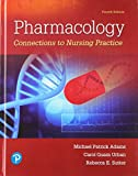 Pharmacology: Connections to Nursing Practice Plus MyLab Nursing with Pearson eText -- Access Card Package (4th Edition)
