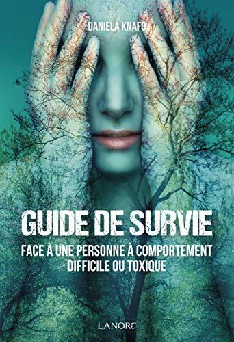 Guide de survie face à une personne à comportement difficile ou toxique