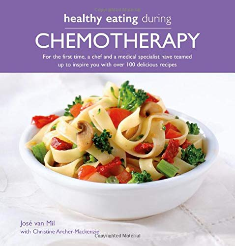 Compare Textbook Prices for Healthy Eating During Chemotherapy 1 Edition ISBN 9780857837523 by Archer-Mackenzie, Christine,Mil, Jos¿ van