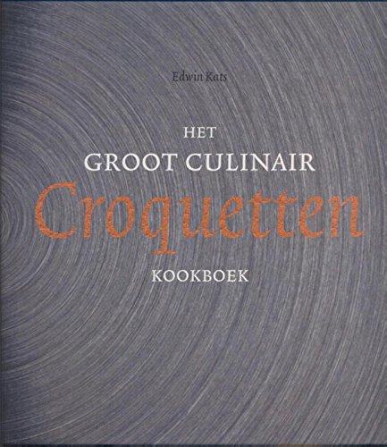 Het groot culinair croquettenkookboek